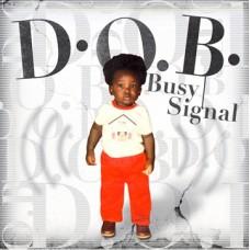 Busy Signal - D.O.B